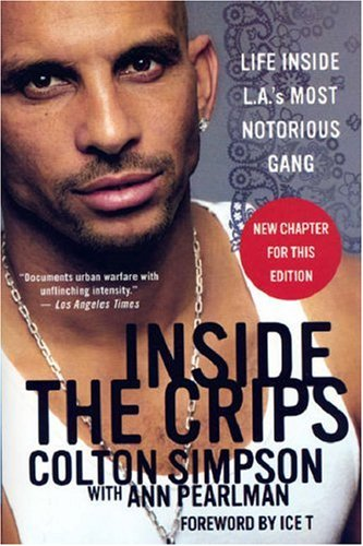 Inside the Crips Life Inside L. A.'s Most Notorious Gang  2007 edition cover