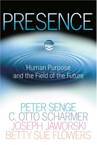 Presence Human Purpose and the Field of the Future N/A edition cover