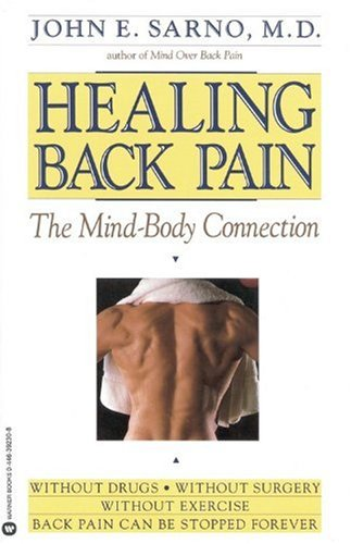 Healing Back Pain The Mind-Body Connection  1991 (Reprint) edition cover