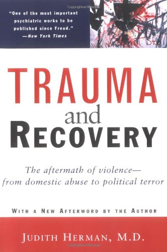 Trauma and Recovery The Aftermath of Violence - From Domestic Abuse to Political Terror  1997 (Revised) 9780465087303 Front Cover