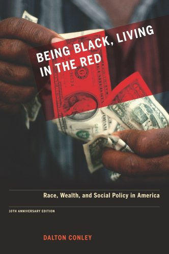 Being Black, Living in the Red Race, Wealth, and Social Policy in America 10th 2009 (Anniversary) edition cover