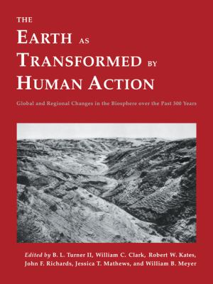 Earth As Transformed by Human Action Global and Regional Changes in the Biosphere over the Past 300 Years  1990 9780521446303 Front Cover
