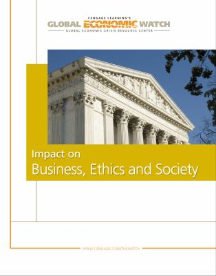 Global Economic Crisis Impact on Business Ethics and Society  2010 9780538743303 Front Cover