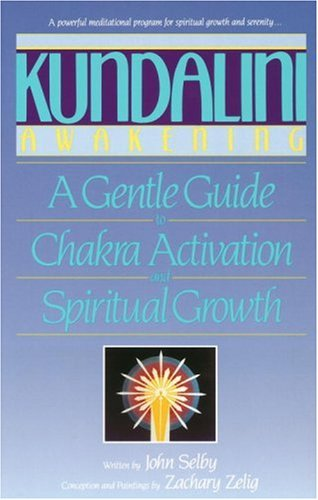 Kundalini Awakening A Gentle Guide to Chakra Activation and Spiritual Growth  1992 9780553353303 Front Cover