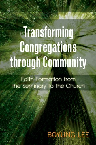 Transforming Congregations Through Community Faith Formation from the Seminary to the Church  2013 edition cover