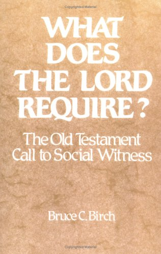What Does the Lord Require? The Old Testament Call to Social Witness N/A edition cover