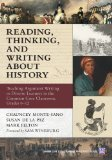 Reading, Thinking, and Writing about History Teaching Argument Writing to Diverse Learners in the Common Core Classroom, Grades 6-12  2014 edition cover