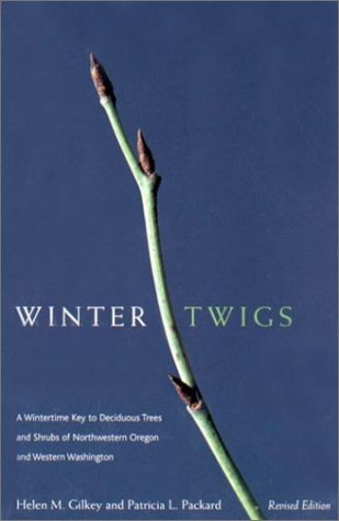 Winter Twigs A Wintertime Key to Deciduous Trees and Shrubs of Northwestern Oregon and Western Washington  2001 (Revised) edition cover