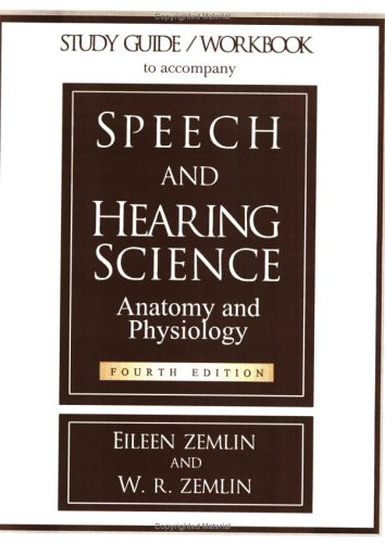 Study Guide-Workbook to Accompany Speech and Hearing Science Anatomy and Physiology 4th 1997 edition cover