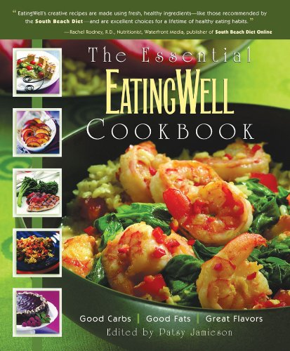 Essential Eating Well Cookbook Good Carbs Good Fats Great Flavors  2004 9780881506303 Front Cover