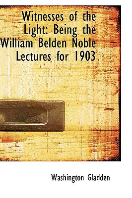 Witnesses of the Light Being the William Belden Noble Lectures for 1903:   2009 edition cover