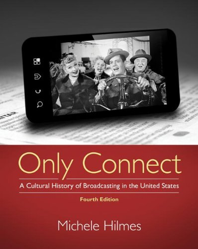 Only Connect A Cultural History of Broadcasting in the United States 4th 2014 edition cover