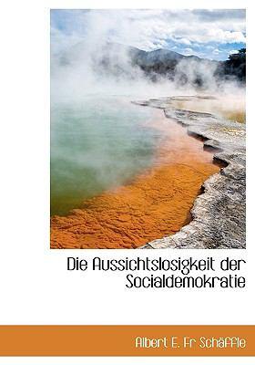 Die Aussichtslosigkeit der Socialdemokratie N/A edition cover