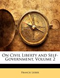 On Civil Liberty and Self-Government, Volume 2  0 edition cover
