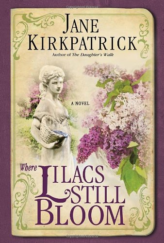 Where Lilacs Still Bloom A Novel  2012 9781400074303 Front Cover