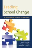 Leading School Change Maximizing Resources for School Improvement  2013 edition cover
