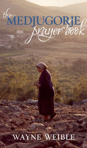 Medjugorje Prayer Book Powerful Prayers from the Apparitions of the Blessed Virgin Mary in Medjugorje  2007 9781557255303 Front Cover