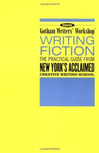 Writing Fiction The Practical Guide from New York's Acclaimed Creative Writing School  2003 edition cover