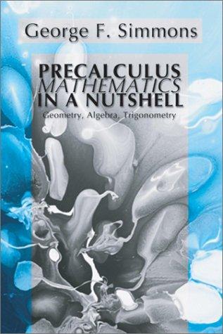 Precalculus Mathematics in a Nutshell Geometry, Algebra, Trigonometry N/A edition cover