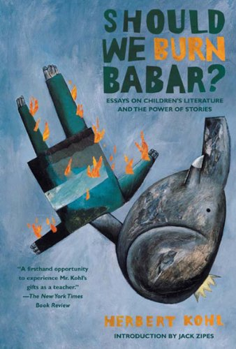 Should We Burn Babar? Essays on Children's Literature and the Power of Stories  2007 (Revised) edition cover