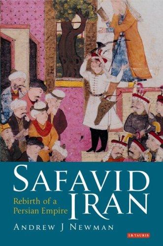 Safavid Iran Rebirth of a Persian Empire  2009 edition cover