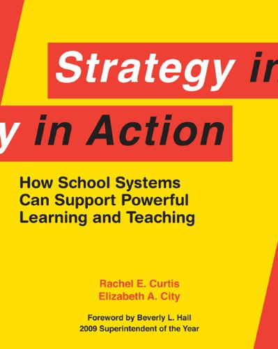 Strategy in Action How School Systems Can Support Powerful Learning and Teaching  2009 edition cover