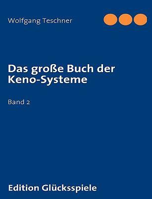 Das gro�e Buch der Keno-Systeme Band 2  2009 9783837072303 Front Cover