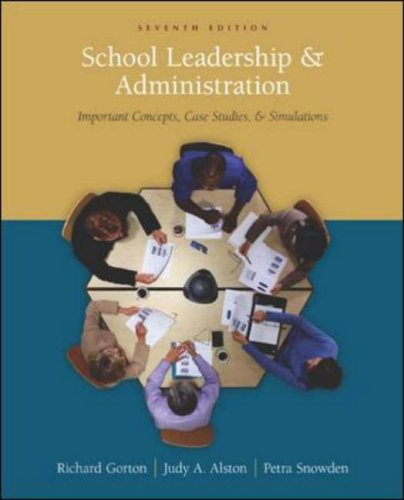 School Leadership and Administration Important Concepts, Case Studies and Simulations 7th 2007 (Revised) edition cover