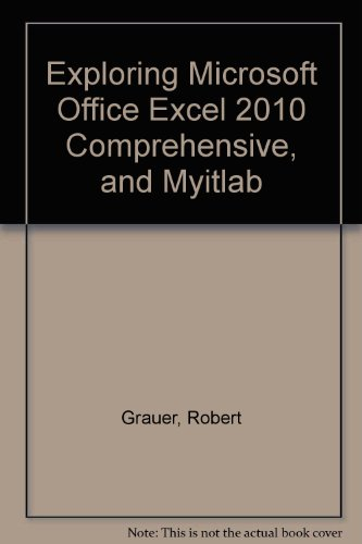 Exploring Microsoft Office Excel 2010 Comprehensive, and Myitlab   2011 9780132759304 Front Cover