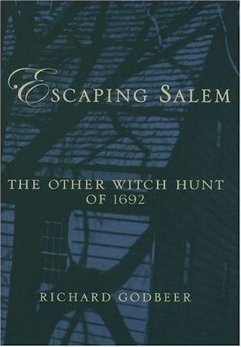Escaping Salem The Other Witch Hunt of 1692  2004 edition cover