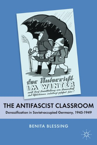 Antifascist Classroom Denazification in Soviet-Occupied Germany, 1945-1949  2006 9780230107304 Front Cover