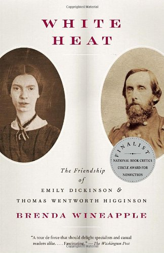 White Heat The Friendship of Emily Dickinson and Thomas Wentworth Higginson N/A edition cover