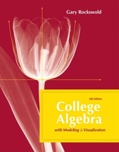 College Algebra with Modeling and Visualization  4th 2010 edition cover