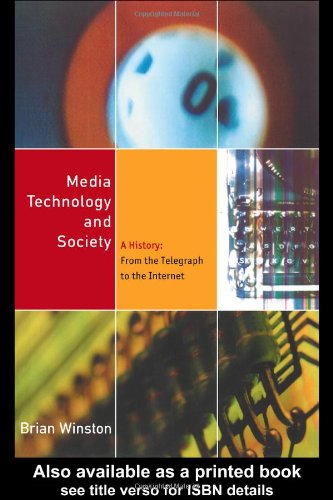 Media Technology and Society A History from the Telegraph to the Internet  1998 edition cover