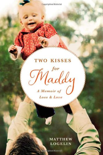 Two Kisses for Maddy A Memoir of Loss and Love  2011 edition cover