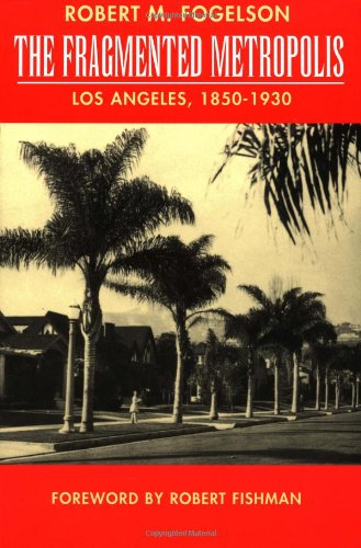 Fragmented Metropolis Los Angeles, 1850-1930  1993 edition cover