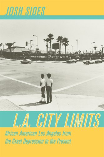 L. A. City Limits African American Los Angeles from the Great Depression to the Present  2006 edition cover