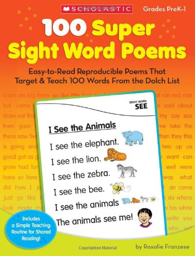 100 Super Sight Word Poems Easy-to-Read Reproducible Poems That Target and Teach 100 Words from the Dolch List N/A 9780545238304 Front Cover