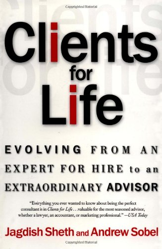 Clients for Life Evolving from an Expert for Hire to an Extraordinary Adviser  2002 edition cover
