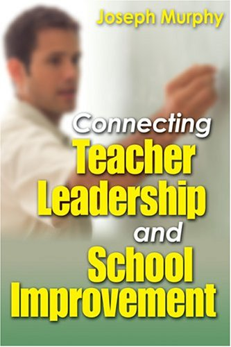 Connecting Teacher Leadership and School Improvement   2005 edition cover