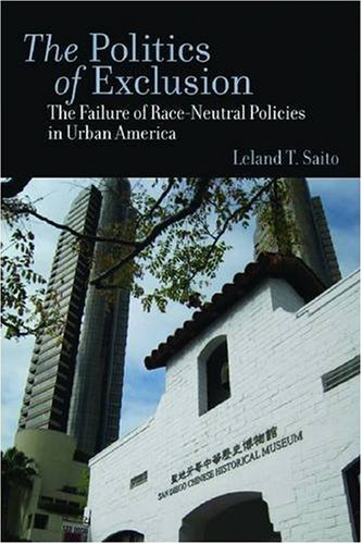 Politics of Exclusion The Failure of Race-Neutral Policies in Urban America  2009 edition cover