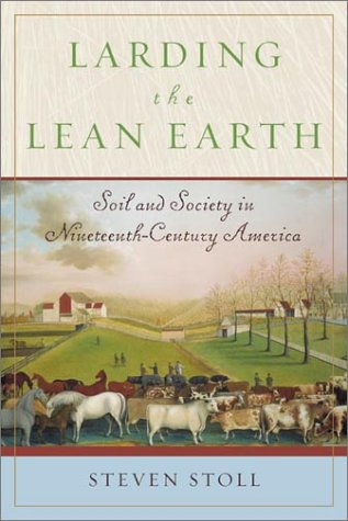 Larding the Lean Earth Soil and Society in Nineteenth-Century America N/A edition cover