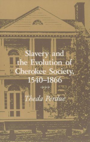 Slavery and the Evolution of Cherokee Society, 1540-1866   1979 edition cover