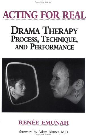 Acting for Real Drama Therapy Process, Technique, and Performance  1994 edition cover