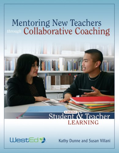 Mentoring New Teachers Through Collaborative Coaching : Linking Student and Teacher Learning  2007 edition cover
