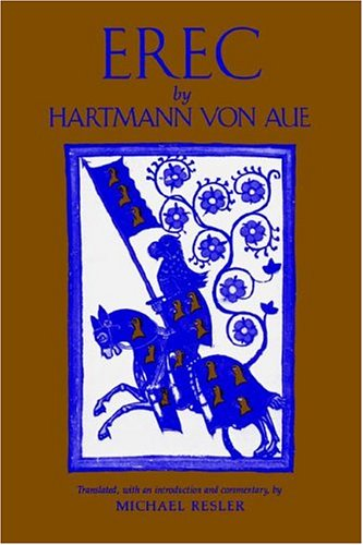 Erec By Hartmann Von Aue: Translation, Introduction, Commentary 1st 2004 edition cover