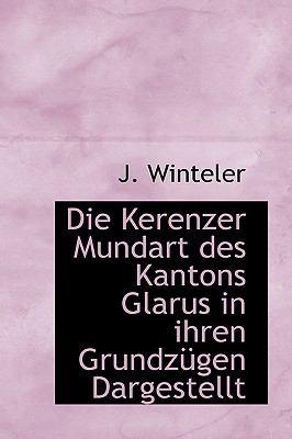 Die Kerenzer Mundart des Kantons Glarus in Ihren Grundzngen Dargestellt  2009 edition cover