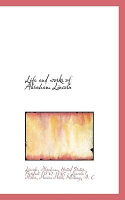 Life and Works of Abraham Lincoln N/A 9781113443304 Front Cover