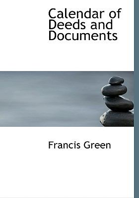 Calendar of Deeds and Documents N/A 9781113638304 Front Cover