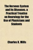 Nervous System and Its Diseases a Practical Treatise on Neurology for the Use of Physicians and Students N/A edition cover
